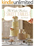 Sweet Tables - A Romance of Ruffles: A collection of sensuous desserts from Zoe Clark's The Cake Parlour Sweet Tables (Chapter Extracts)