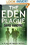 The Eden Plague (Plague Wars Series B...