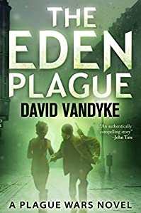 (FREE on 8/18) The Eden Plague by David VanDyke - http://eBooksHabit.com