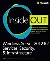 Windows Server 2012 R2 Inside Out Volume 2: Services, Security, & Infrastructure Front Cover