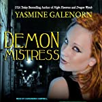 Demon Mistress: Otherworld, Book 6 (       UNABRIDGED) by Yasmine Galenorn Narrated by Cassandra Campbell