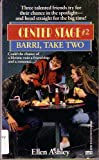 img - for Barri Take Two (Center Stage) book / textbook / text book