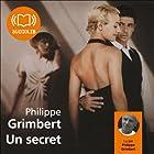 Un secret (       Texte intégral) Auteur(s) : Philippe Grimbert Narrateur(s) : Philippe Grimbert