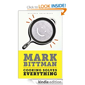 Cooking Solves Everything: How Time in the Kitchen Can Save Your Health, Your Budget, and Even the Planet (Kindle Single)