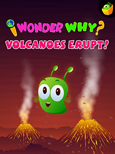 I Wonder Why? Volcanoes Erupt! on Amazon Prime Video UK