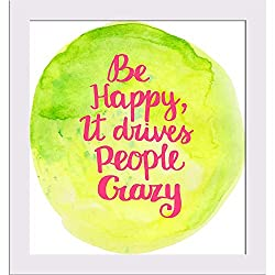ArtzFolio Be Happy It Drives People Crazy - Micro Size 7.0 inch x 7.6 inch - FRAMED PREMIUM CANVAS Wall Artwork Digital PRINT like HAND PAINTINGS : BEAUTIFUL INTERIOR Home Décor Photo Gifts & Decorative Paintings for Bedroom, Living, Drawing, Dining Room, Office, Interior Decor, Reception, Bathroom, Outdoor, Gallery, Hotels, Bar, Lounge, Restaurants, Kitchen Area & Balcony : Kids, Quotes
