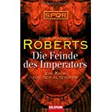 Die Feinde des Imperators -: Ein Krimi aus dem Alten Rom - SPQRvon &#34;John Maddox Roberts&#34;