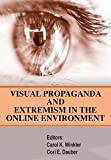 img - for Visual Propaganda and Extremism in the Online Enivironment book / textbook / text book