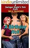 A Birthday Itch (MFF Bisexual Threesome Romance): A Swingers Night's Tale!