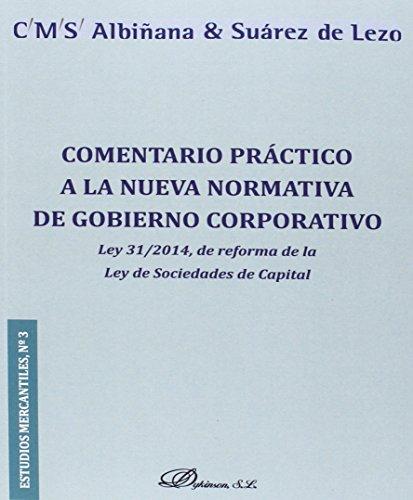 Comentario práctico a la nueva normativa de gobierno corporativo. Ley 31/2014 de
