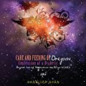Care and Feeding of Dragons: Confessions of a Diabetic: Beyond Law of Attraction to Align Within (       UNABRIDGED) by Ahnalira Koan Narrated by Ahnalira Koan
