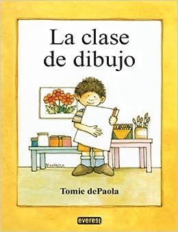 La Clase de Dibujo: Tomie dePaola, Juan Gonzalez Alvaro: 9788424133412
