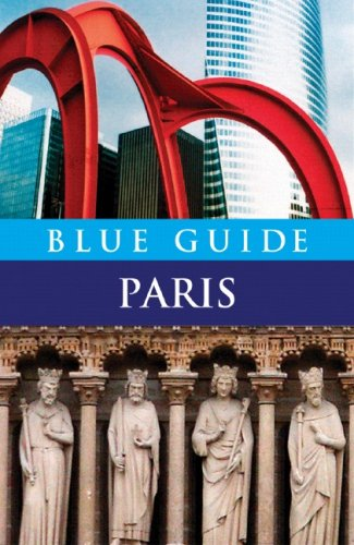 Blue Guide Paris (Eleventh Edition)  (Blue Guides)