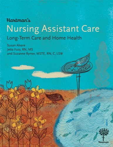 Hartman's Nursing Assistant Care: Long-Term Care and Home...