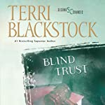 Blind Trust: Second Chances Series (       UNABRIDGED) by Terri Blackstock Narrated by Sandy Burr