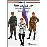 Rusos contra stalin - una historia del ejercito ruso de liberacion (Stug3 (galland Books))