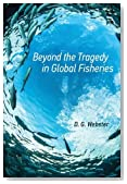 Beyond the Tragedy in Global Fisheries (Politics, Science, and the Environment)