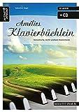 Amélies Klavierbüchlein: Romantische, leicht spielbare Klavierstücke (inkl - Audio-CD) - Musiknoten für Piano - Songbook. - Valenthin Engel
