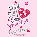 What Did I Ever See in Him | Amrita Sharma