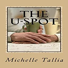 The U-spot Audiobook by Michelle Tallia Narrated by Vida Colesell