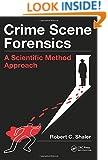 Crime Scene Forensics: A Scientific Method Approach
