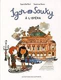 """Afficher """"Igor et Souky Igor et Souky à l'opéra"""""""