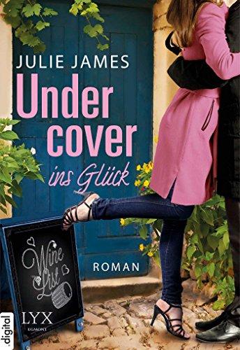 Julie James - Undercover ins Glück