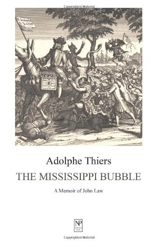 The Mississippi Bubble: A Memoir of John Law (Newton Page Classics)
