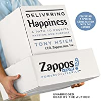 Delivering Happiness: A Path to Profits, Passion, and Purpose Hörbuch von Tony Hsieh Gesprochen von: Tony Hsieh