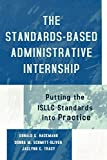 img - for The Standards-Based Administrative Internship: Putting the ISLLC Standards into Practice book / textbook / text book