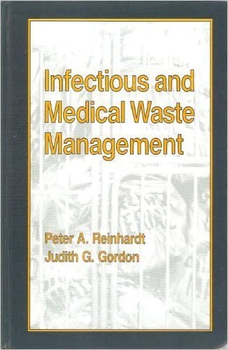 Infectious and Medical Waste Management written by Peter A. Reinhardt