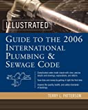 Illustrated Guide to the 2006 International Plumbing and Sewage Codes (Illustrated Guide to the International Plumbing & Sewage Code)