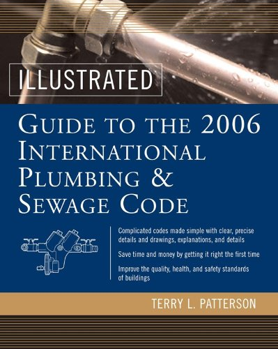 Illustrated Guide to the 2006 International Plumbing and Sewage Code - McGraw-Hill Professional - MG-0071455477 - ISBN: 0071455477 - ISBN-13: 9780071455473