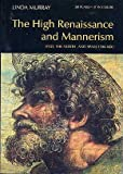 The High Renaissance and mannerism: Italy, the north, and Spain, 1500-1600 (World of art) (0195199901) by Murray, Linda