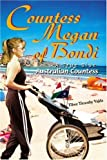 img - for COUNTESS MEGAN OF BONDI: A TRUE BLUE AUSTRALIAN COUNTESS by Tibor Timothy Vajda (2005-01-10) book / textbook / text book