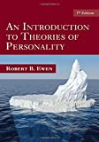 An Introduction to Theories of Personality: 7th Edition (184169746X) by Ewen B, Robert