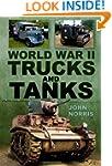 World War II Trucks and Tanks