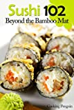 img - for Sushi 102: Beyond the Bamboo Mat book / textbook / text book