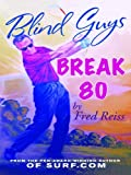 img - for Blind Guys Break 80 book / textbook / text book