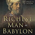 The Richest Man in Babylon | George S. Clason,Charles Conrad