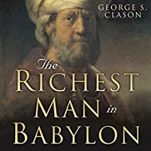 The Richest Man in Babylon Audiobook by George S. Clason, Charles Conrad Narrated by Charles Conrad