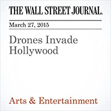 Drones Invade Hollywood (       UNABRIDGED) by Ellen Gamerman Narrated by Ken Borgers