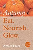 Eat. Nourish. Glow - Autumn