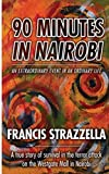 90 Minutes in Nairobi: An extraordinary event in an ordinary life