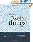 Building the Web of Things: With exam...