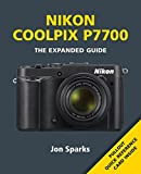 Nikon Coolpix P7700 (Expanded Guide) Jon Sparks