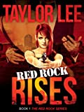 Red Rock Rises: Sexy Romantic Suspense (The Red Rock Series Book 2) (English Edition)