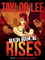 Red Rock Rises; Sexy Romantic Suspense; Book 1: The Red Rock Series (The Red Rock Seies)