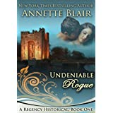 Undeniable Rogue (The Rogues Club Book 1) ~ Annette Blair