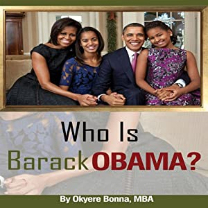Who Is Barack Obama? | [Okyere Bonna]